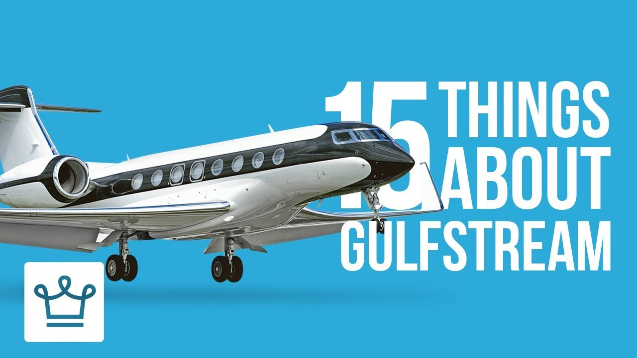 15 Things You Didn't Know About Gulfstream