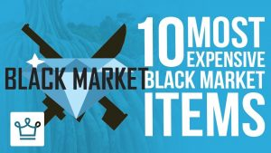 Top 10 Most Expensive Items Sold On The Black Market