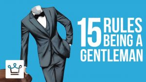 15 Rules For Being A Gentleman