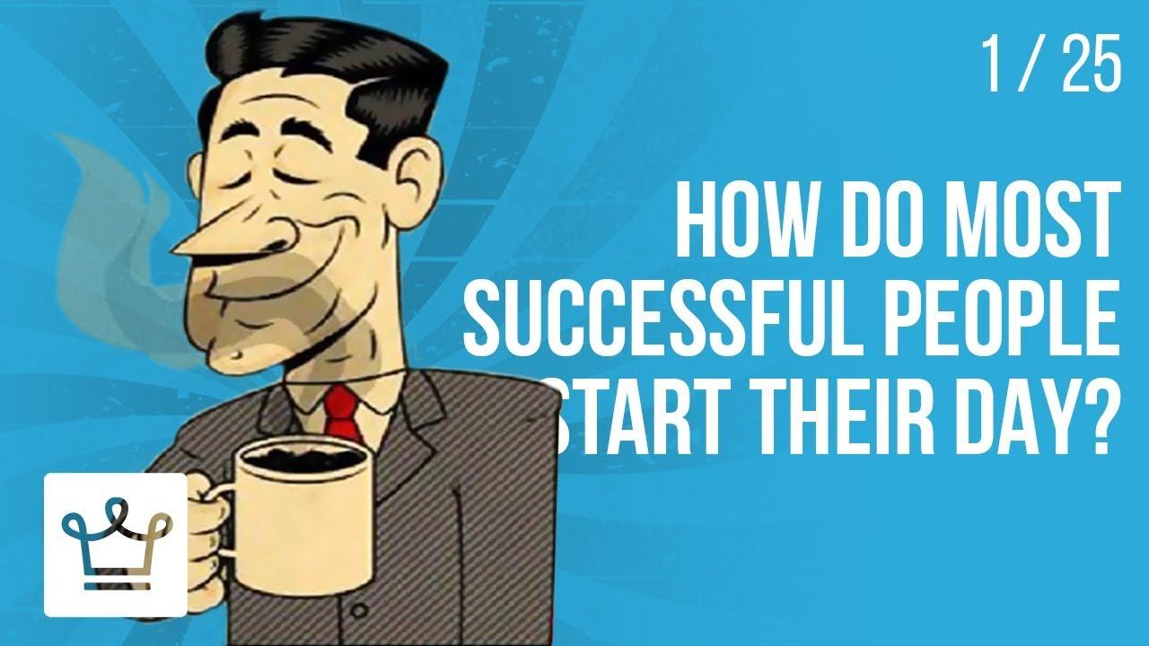 How do most Successful People Start Their Day?