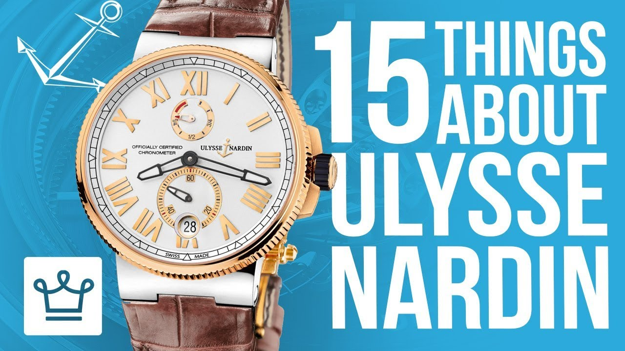 15 Things You Didn't Know About ULYSSE NARDIN