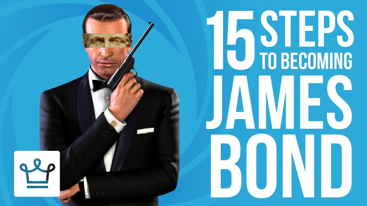 15 Steps to Becoming JAMES BOND