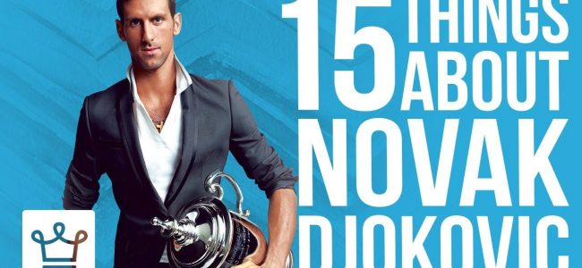 15 Things You Didn't Know About Novak Djokovic