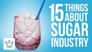 15 Things You Didn't Know About The Sugar Industry