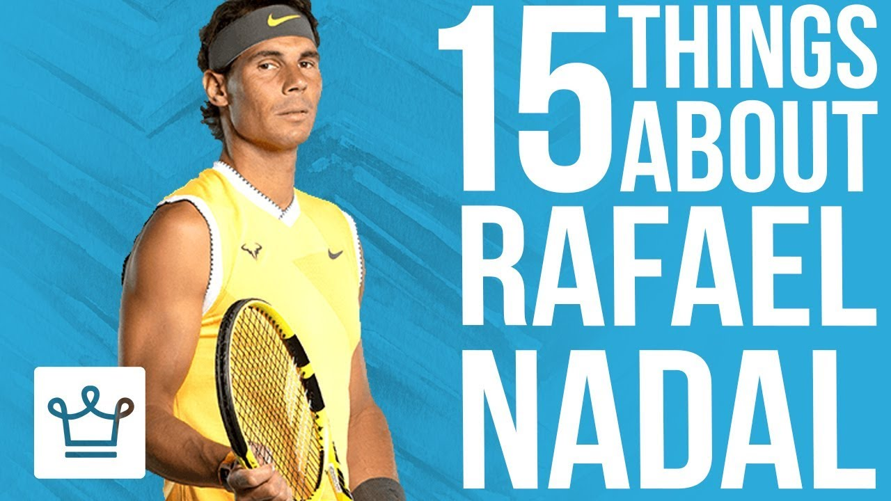 15 Things You Didn't Know About Rafael Nadal