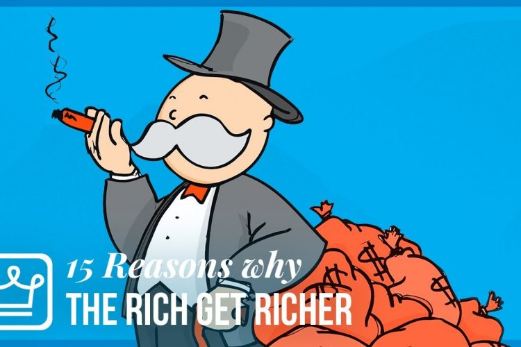 15 Reasons Why The RICH Are Getting Richer