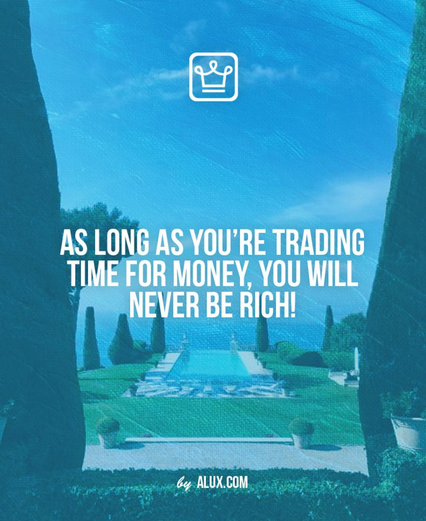 As long as you're trading time for money, you will never be rich!