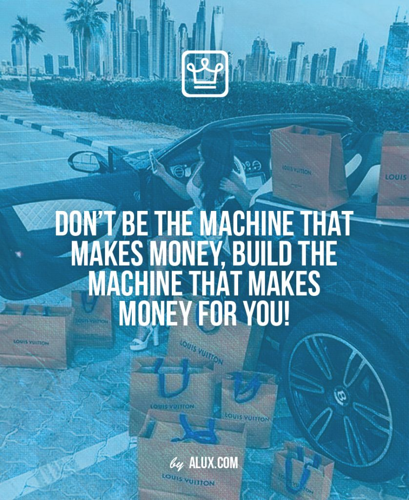 Don't be the machine that makes money