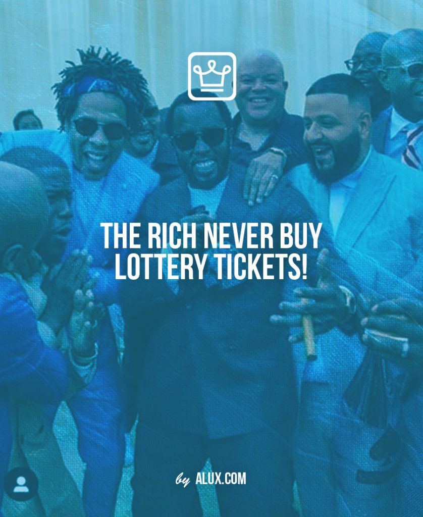 The rich never buy lottery tickets
