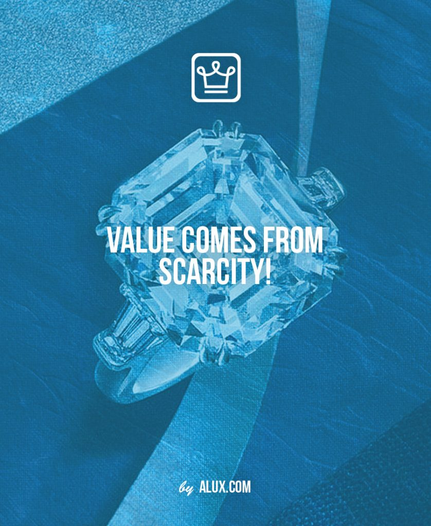 Value comes from scarcity
