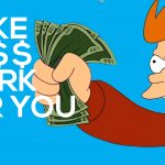 15 Ways To Make Money Work For You