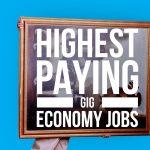 15 Highest Paying Gig-Economy Jobs . gig economy job